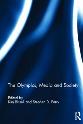 The Olympics, Media and Society by Kim Bissell