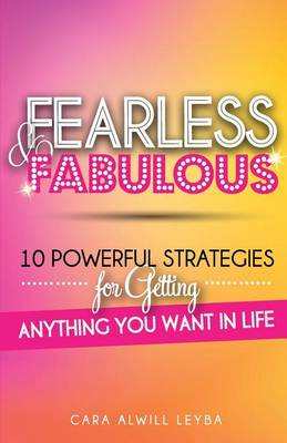 Fearless & Fabulous by Cara Alwill Leyba