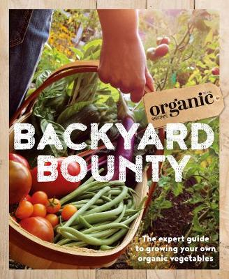 Backyard Bounty by Organic Gardener Magazine