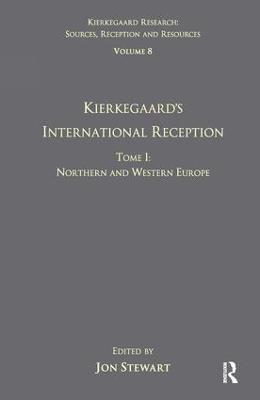 Volume 8, Tome I: Kierkegaard's International Reception - Northern and Western Europe book