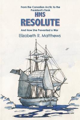 HMS 'Resolute' by Matthews Elizabeth