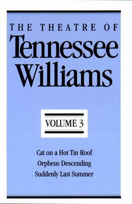 Theatre of Tennessee Williams, Volume III by Tennessee Williams