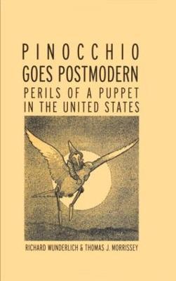 Pinocchio Goes Postmodern by Richard Wunderlich