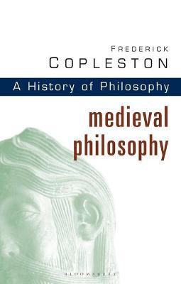 History of Philosophy: Vol 2: Medieval Philosophy by Frederick C. Copleston