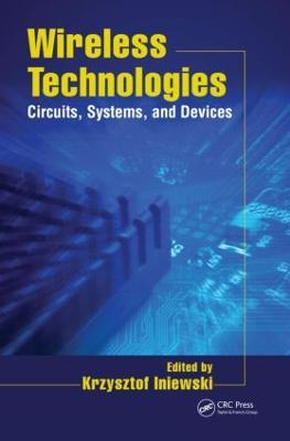 Wireless Technologies by Krzysztof Iniewski