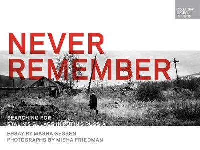 Never Remember by Masha Gessen