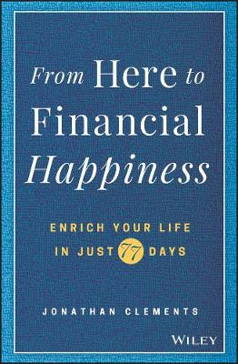 From Here to Financial Happiness by Jonathan Clements