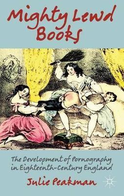 Mighty Lewd Books by Julie Peakman