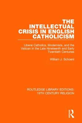 Intellectual Crisis in English Catholicism by William J. Schoenl