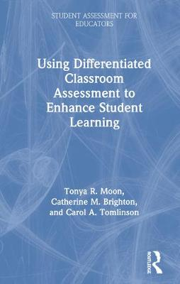 Using Differentiated Classroom Assessment to Enhance Student Learning book