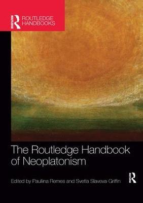 Routledge Handbook of Neoplatonism by Pauliina Remes