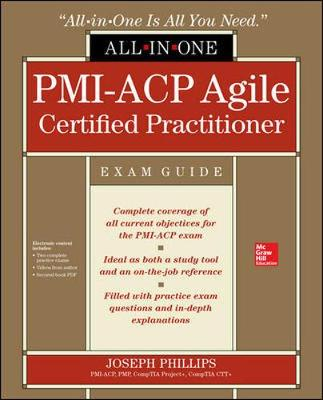 PMI-ACP Agile Certified Practitioner All-in-One Exam Guide by Joseph Phillips