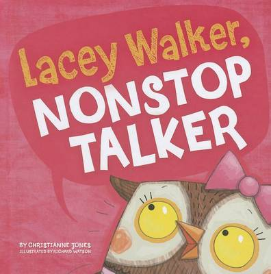 Lacey Walker, Nonstop Talker by Christianne C Jones