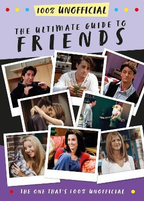 The Ultimate Guide to Friends (The One That's 100% Unofficial) book