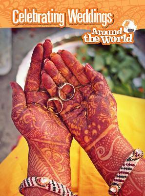 Celebrating Weddings Around the World by Anita Ganeri