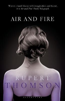Air and Fire by Rupert Thomson