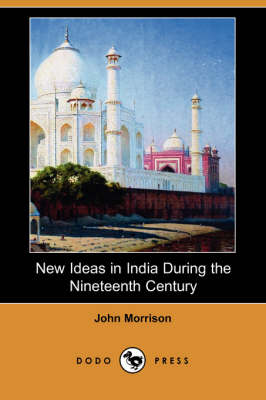 New Ideas in India During the Nineteenth Century (Dodo Press) book