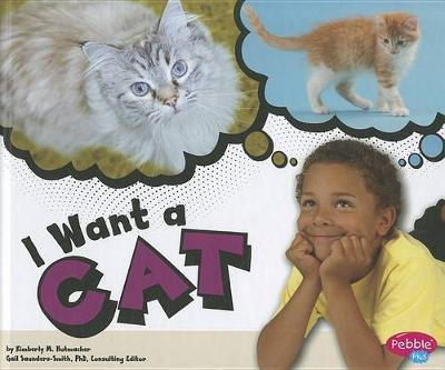 I Want a Cat by Kimberly M Hutmacher