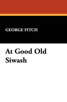At Good Old Siwash by George Fitch