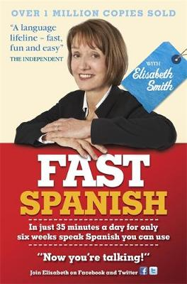 Fast Spanish with Elisabeth Smith (Coursebook) Coursebook by Elisabeth Smith