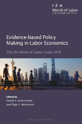 Evidence-based Policy Making in Labor Economics: The IZA World of Labor Guide 2018 book