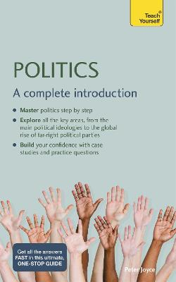 Politics: A complete introduction by Peter Joyce