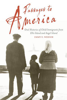 Passages to America by Emmy E. Werner