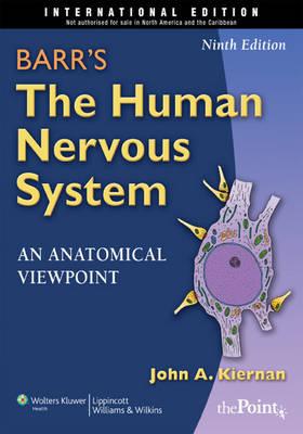 Barr's the Human Nervous System: An Anatomical Viewpoint by John A. Kiernan