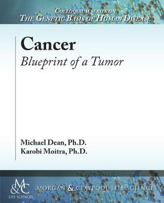 Cancer: Blueprint of a Tumor by Michael Dean