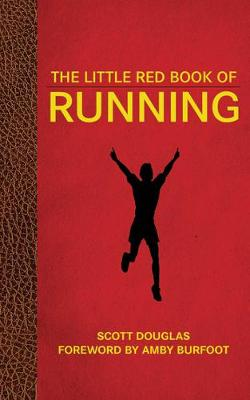 The Little Red Book of Running by Scott Douglas