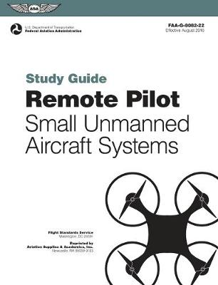 Remote Pilot sUAS Study Guide by (N/A) Federal Aviation Administration (FAA)