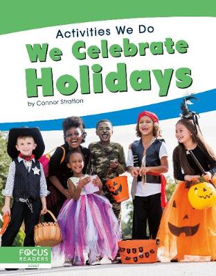Activities We Do: We Celebrate Holidays by Connor Stratton
