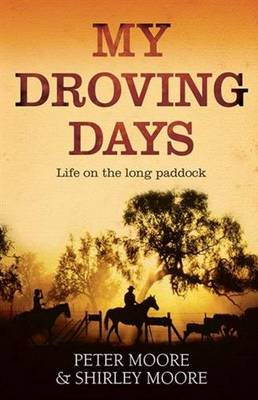 My Droving Days by Peter Moore