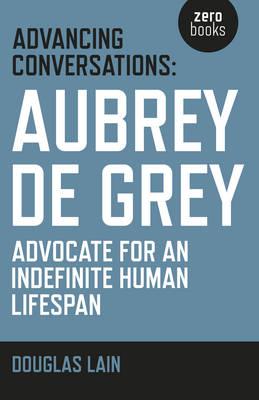 Advancing Conversations by Aubrey de Grey