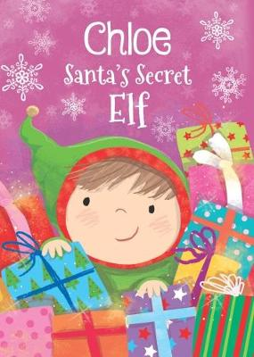 Chloe - Santa's Secret Elf by Katherine Sully