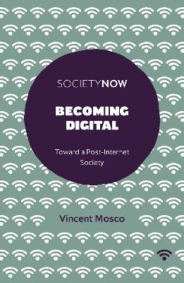 Becoming Digital by Vincent Mosco