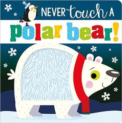 Never Touch a Polar Bear by Stuart Lynch