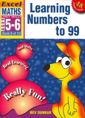 Learning Numbers to 99: Excel Maths Early Skills Ages 5-6: Book 9 of 10 by Bev Dunbar