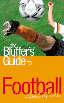 The Bluffer's Guide to Football by Mark Mason