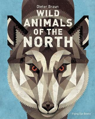 Wild Animals of the North by Dieter Braun