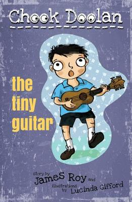 Chook Doolan: The Tiny Guitar by Roy James
