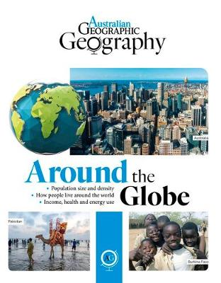 Australian Geographic Geography: Around the Globe by