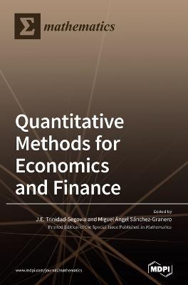 Quantitative Methods for Economics and Finance by J E Trinidad-Segovia