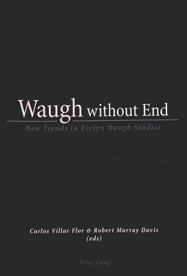 Waugh without End by Carlos Villar Flor