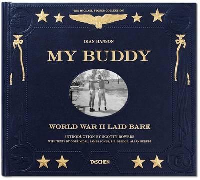 My Buddy. World War II Laid Bare by Dian Hanson