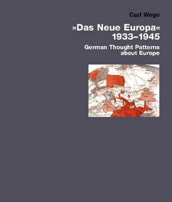 The New Europe 1933-1945 by Carl Wege