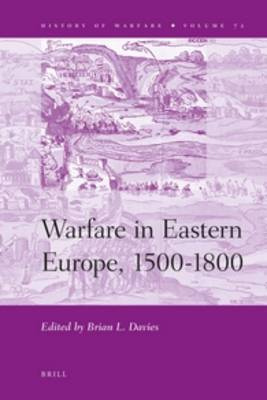 Warfare in Eastern Europe, 1500-1800 by Brian Davies