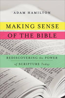 Making Sense of the Bible by Adam Hamilton
