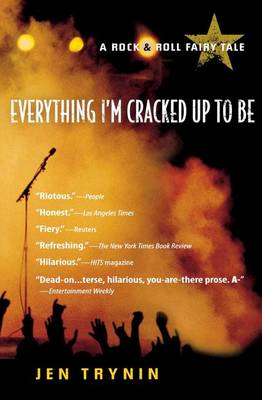 Everything I'm Cracked Up to Be by Jen Trynin