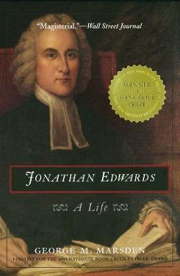 Jonathan Edwards by George M. Marsden